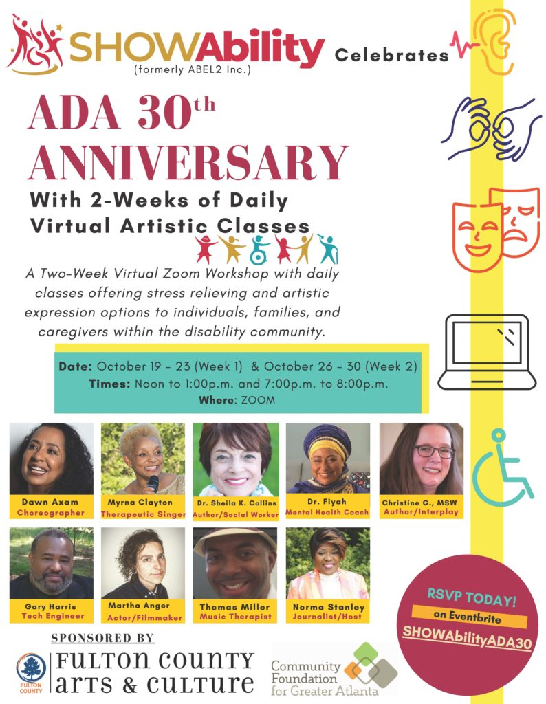 SHOWAbility celebrates ADA 30th Anniversary with 2-Weeks of Daily Virtual Artistic Classes via Zoom.